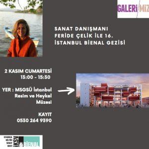 """Sanat Turu: Sanat Danışmanı Feride Çelik ile<br>""""16. İstanbul Bienali"""""""