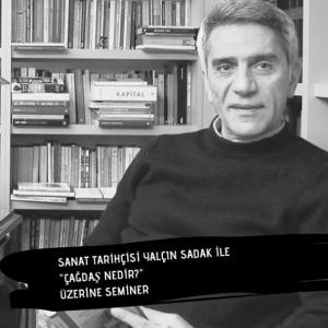 What is Contemporary Art? with Yalçın Sadak