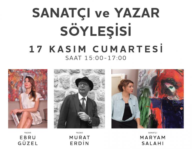 Maryam Salahi, Ebru Güzel ve Murat Erdin ile Sanatçı ve Yazar Söyleşisi