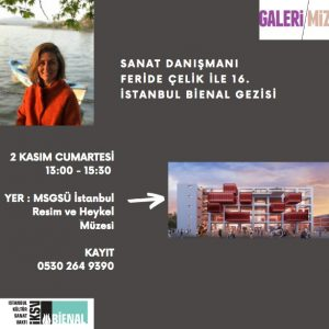 "Art Walk: ""16. Istanbul Biennial""<br> with Art Consultant Feride Çelik"